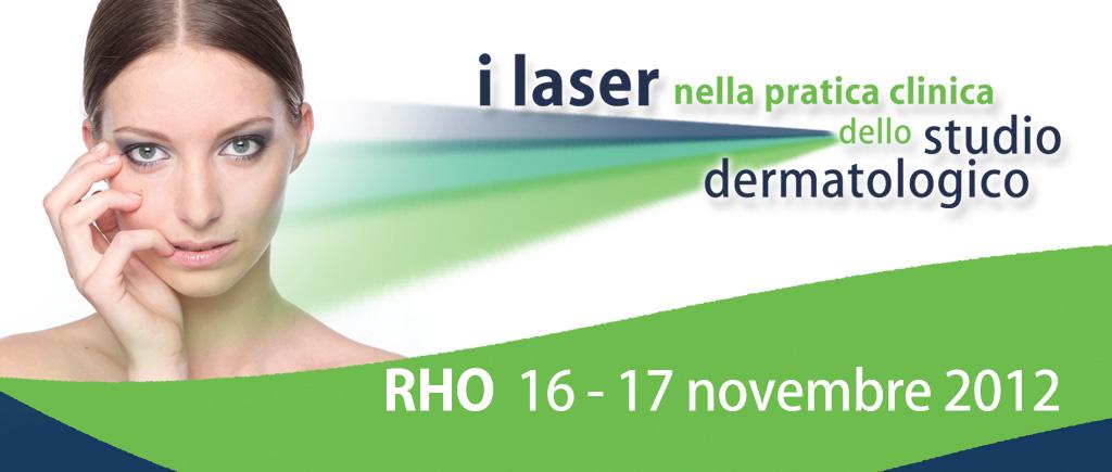 Rho 2012 – I laser nella pratica clinica dello studio dermatologico