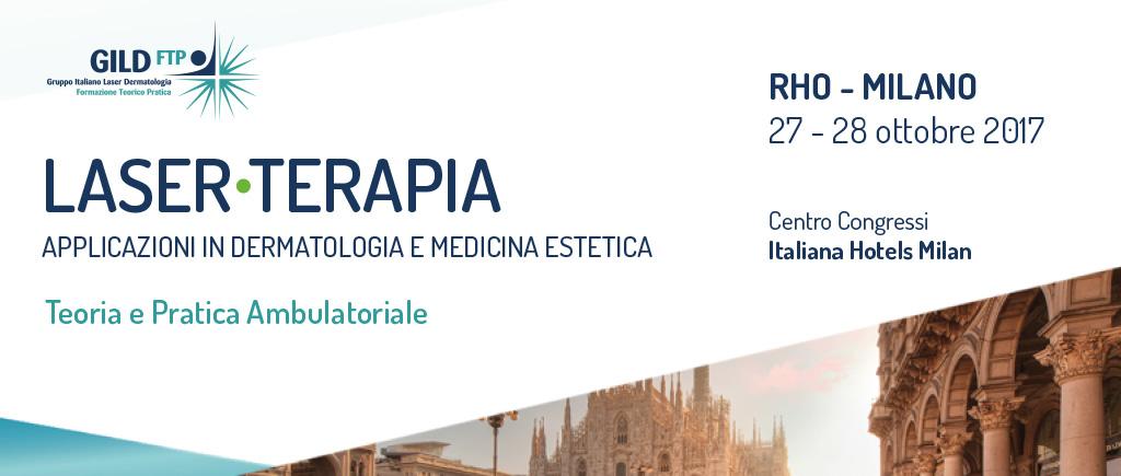 Milano 2017 – Laser: Applicazioni in Dermatologia e Medicina Estetica – Teoria e Pratica Ambulatoriale